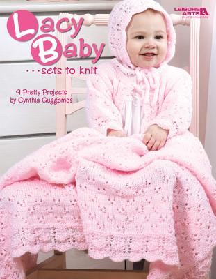Lacy Baby Sets to Knit By Guggemos, Cynthia